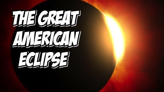 21일 미국 대륙에서만 관측되는 일식을 '위대한 미국의 일식'으로 명명한 선전물.  유튜브 캡처